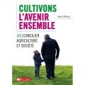 Table ronde et lancement du livre d'Hervé Pillaud : Cultivons l'avenir ensemble / Réconcilier agriculture